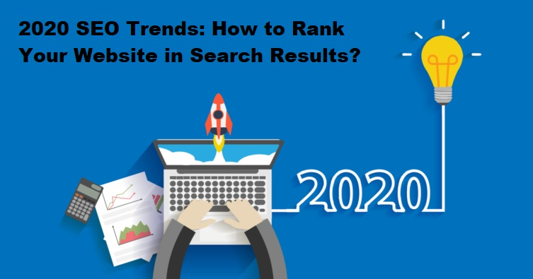 2020 SEO Trends: How to Rank Your Website in Search Results